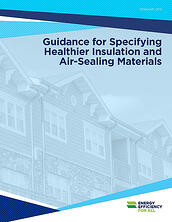 Guide to Specifiying Healthier Insulation and Air Sealing Materials